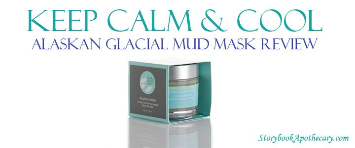 Keep Calm and Cool: Alaskan Glacial Mud Face Mask Review ...