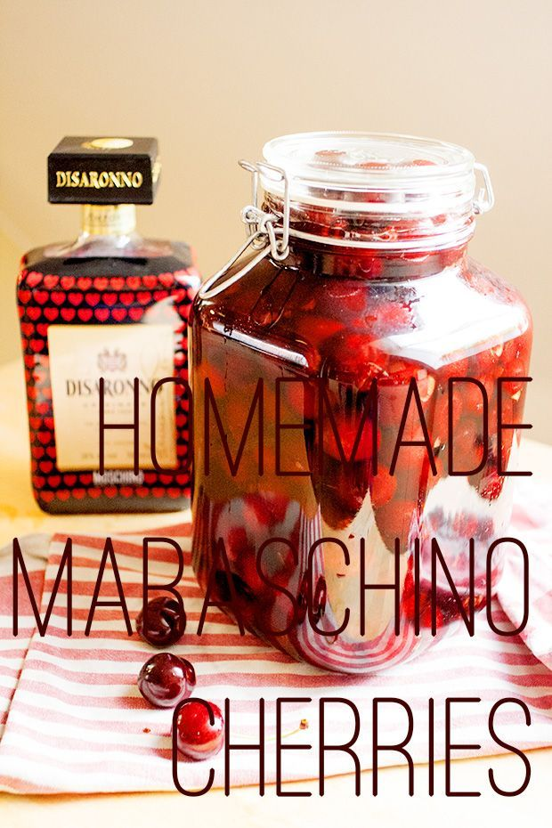 Homemade Maraschino Cherries - Don't Put Any Old Cherry On Top Recipes ...