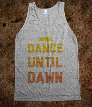 Dance till dawn