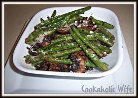 ... Wife: Roasted Green Beans with Mushrooms, Balsamic and Parmesan