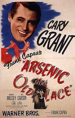 Arsenic and Old Lace (1944).  Frank Capra.  Cary Grant, Priscilla Lane, Raymond Massey, Jack Carson