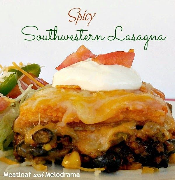 Spicy Southwestern Lasagna is a layered casserole with tortillas meat ...
