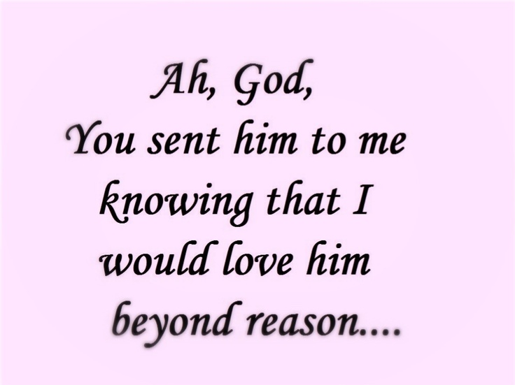 Love Quotes For Him Saying Thank You : Perfect!!!! I prayed for him for years and I finally realize why my ...