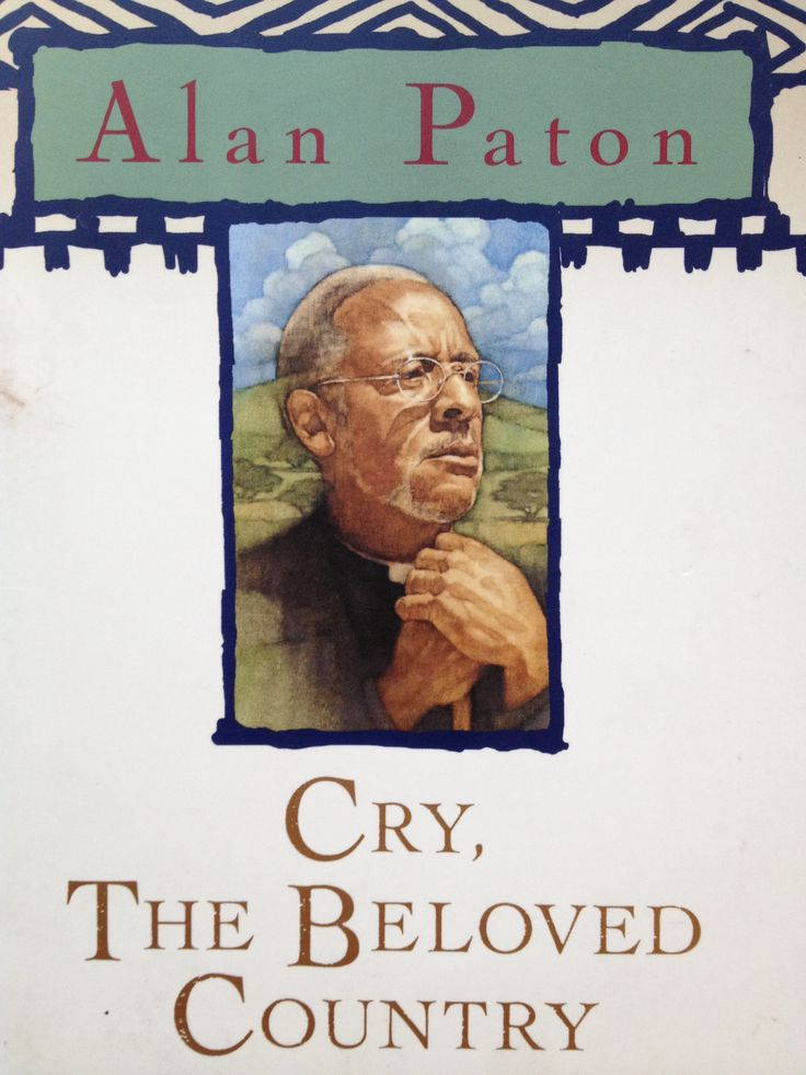 cry the beloved country by alan Cry, the beloved country paton's style table of contents all subjects about cry, the beloved country character list summary and analysis book 1: chapters 1-2 alan paton biography critical essays significance of cry, the beloved country cry.