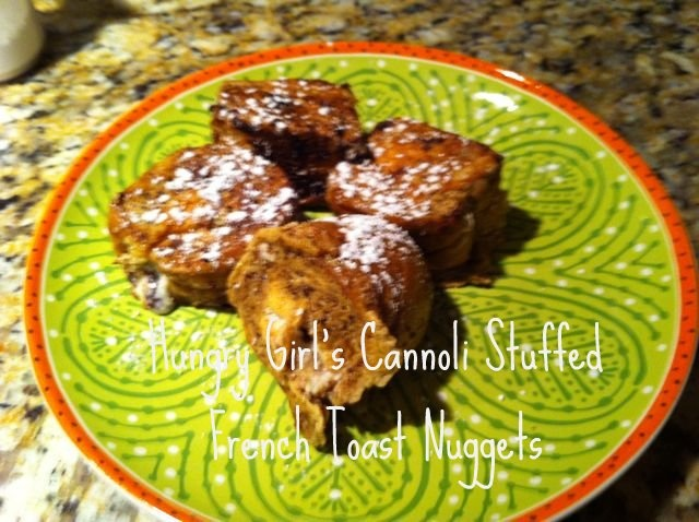 Hungry Girl Cannoli Stuffed French Toast Nuggets