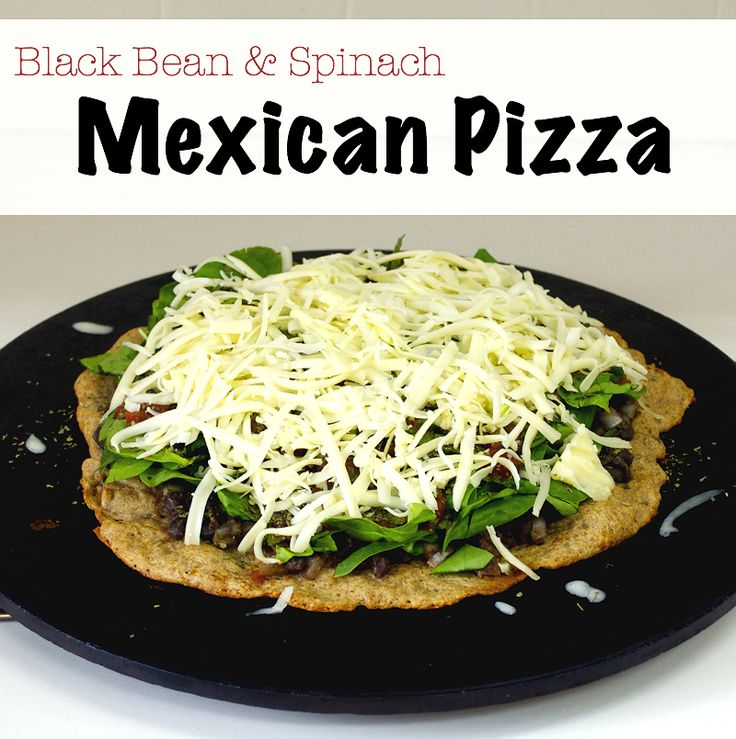 Black Bean & Spinach Mexican Pizza | Lunch & Snack Ideas for Work | P...
