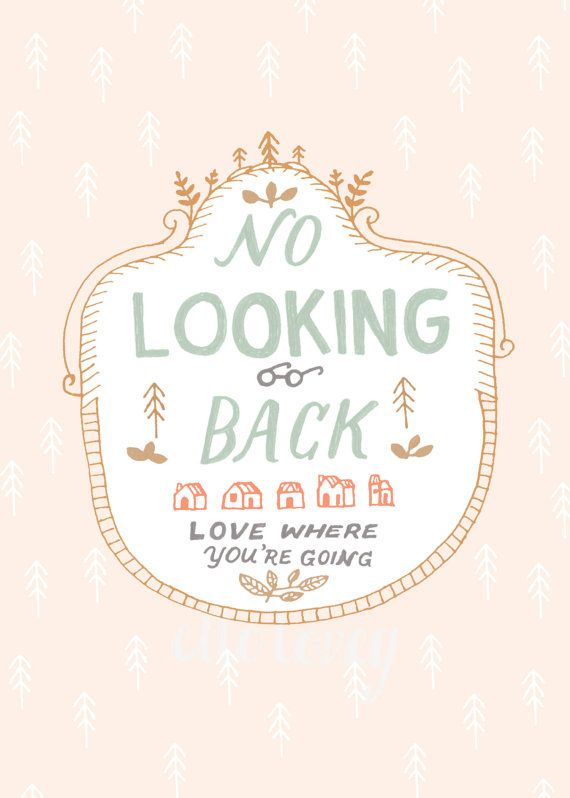No Looking Back 5x7 Wall Art Print by ellolovey on Etsy The Journey, Wall Art, Remember This, Quote, New Life, Art Print...