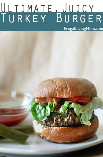 Juicy Turkey Burgers I love this site http://appetizerrecipe.net/posts ...