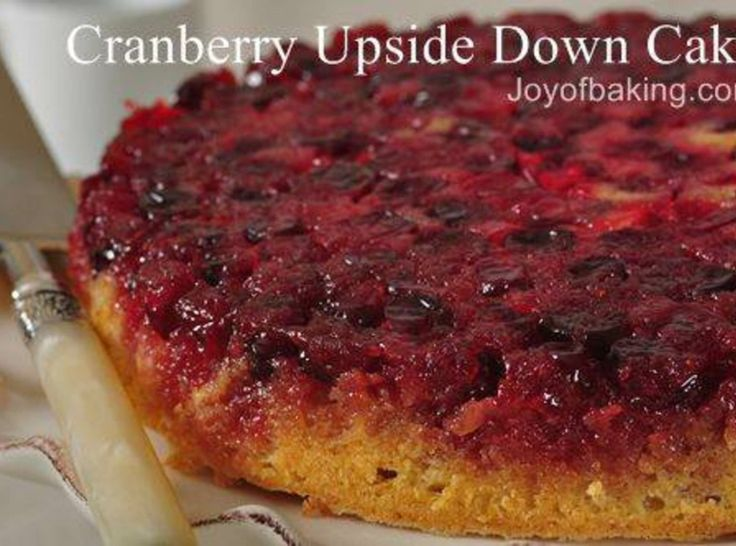 More like this: upside down cakes , cranberries and cake .