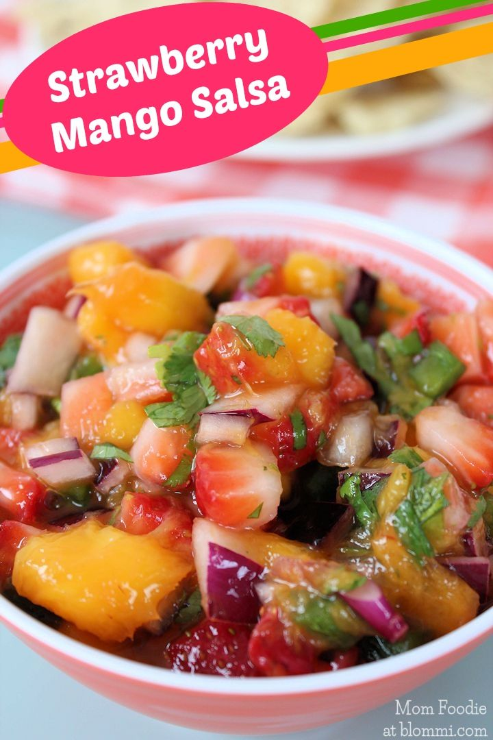 Strawberry-Mango Salsa - A perfect Spring/Summer twist on a classic ...