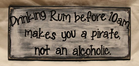 Wood Sign Drinking Rum before 10am makes you a pirate not an alcoholi ...