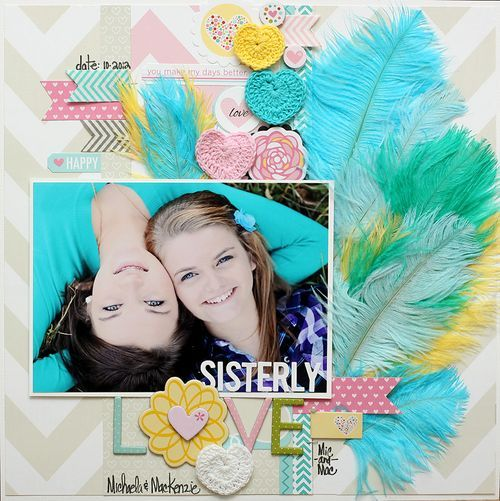 Sisterly Love by Megan Klauer featuring the new Bella Blvd Feathers - Scrapbook.com