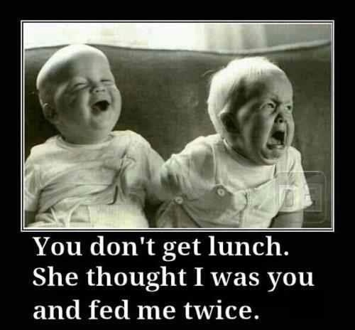 You Don't Get Lunch Twin Humor