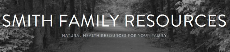 Smith Family Resources - Natural Health Resources For Your Family ~  Smith Family Resources has a new blog!  You can still find great information at the old one (www.smithfamilyresources.blogspot.com) while the new one (www.smithfamilyresources.wordpress.com) is growing.