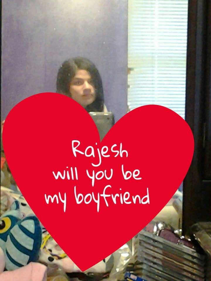 Rajesh will you be my boyfriendWill You Be My Boyfriend