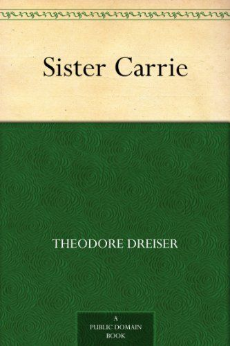 Essays on sister carrie by theodore dreiser