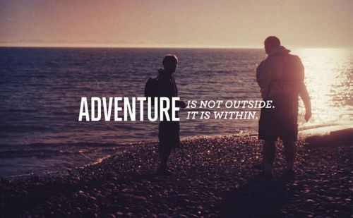 If not outside its within. #adventure #quotes