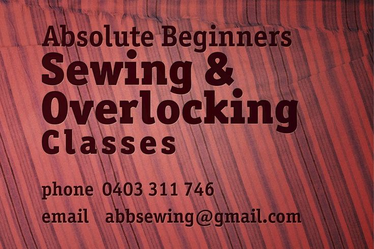 Absolute Beginners Sewing and Overlocking Classes Beginner Sewing Classes