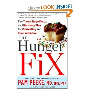 The Hunger Fix: The Three-Stage Detox and Recovery Plan for Overeating and Food Addiction: Pamela Peeke,Mariska van Aalst: 9781609614522: Amazon.com: Books