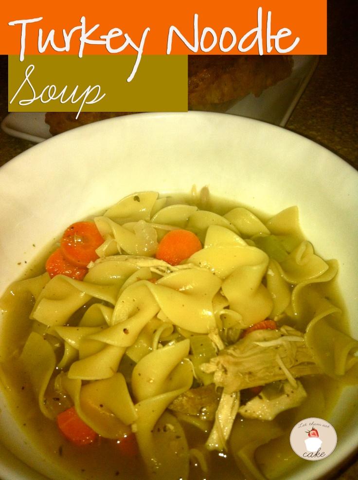Thanksgiving Leftovers: Turkey Noodle Soup
