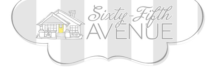 Sixty-Fifth Avenue - cute blog with lots of home ideas
