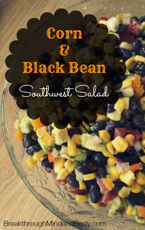 Corn & Black Bean Southwest Salad! Perfect for Summer BBQs and ...