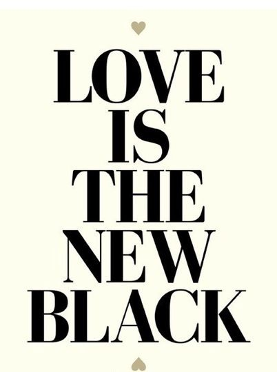 Love is the new Black _