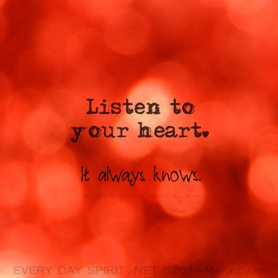 listen to your heart every day spirit inspirational