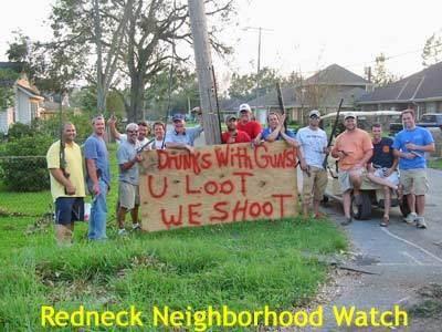Redneck Neighborhood Watch…..