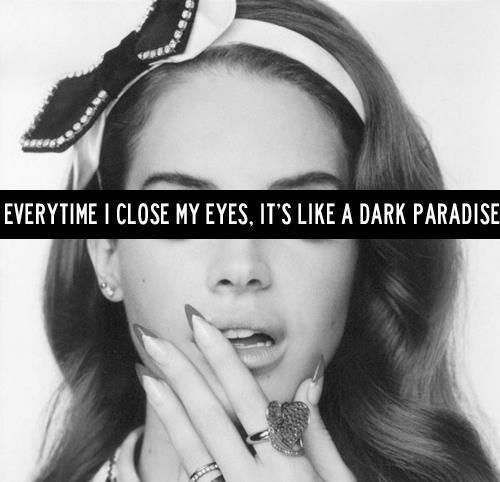 Dark Paradise Lana Del Rey Quotes Dark Paradise ~ Lana D...