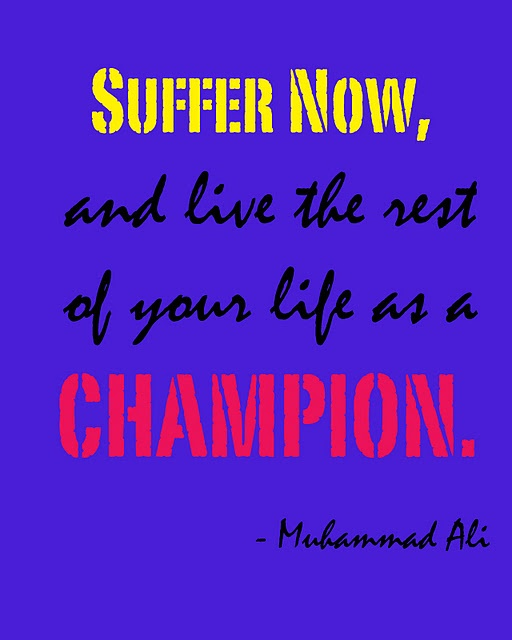 Muhammad Ali Quotes Suffer Now