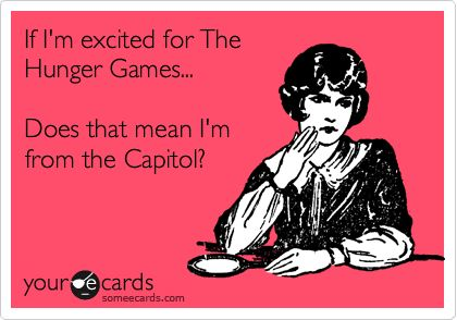 the hunger games  someecard