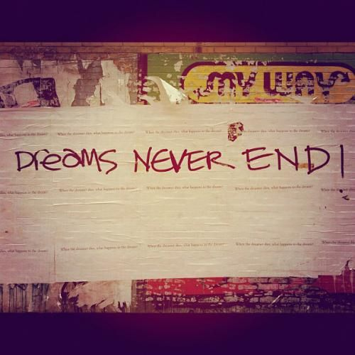 Dreams never End.   Frases   Pinterest