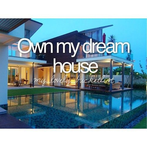 Own my dream house my dream house pinterest for Build my dream home