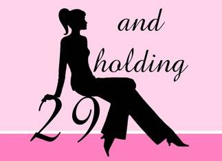 29th Birthday card: 29 And Holding!!!! My grandmother said this for her entire life and now I've been saying past ___? Years!