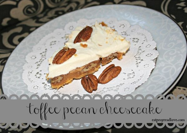 Toffee Pecan Pie Cheesecake- a delicious combination of three layers ...