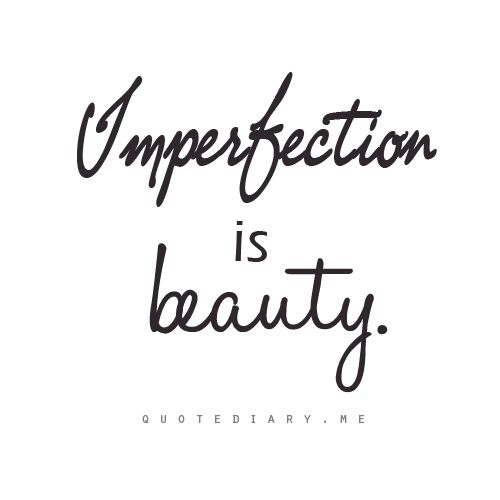 "imperfection is beauty Christine asked me to take a look at a translation of ""imperfection is beauty"" which she obtained from a friend: لعيب هو الجمال."