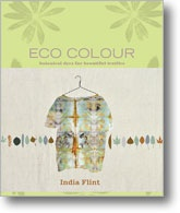 Eco Colour: Botanical Dyes for Beautiful Textiles. Explore the fascinating and infinitely variable world of using plants to color your cloth and yarn with ecologically sustainable plant-dye methods.