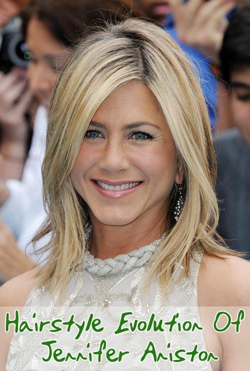 Hairstyle Evolution : Hairstyle Evolution Of Jennifer Aniston