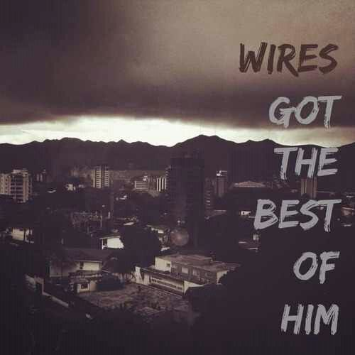 Wires - The Neighbourhood | lyrics | Pinterest
