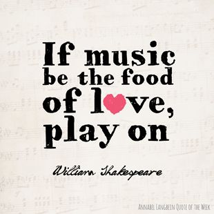 if music be the food of love play on If music be the food of love, play on william shakespeare shakespeare knew so well the food for the soul is music he penned those inspired words that.
