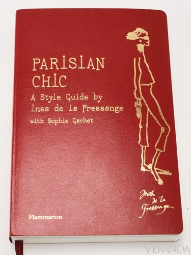 Ines de la Fressange's book is a great guide for effortless chic....Parisian style