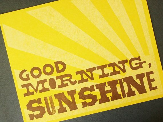 Good Morning Sunshine Typographic Letterpress Print by monkeyrope, $15 ...
