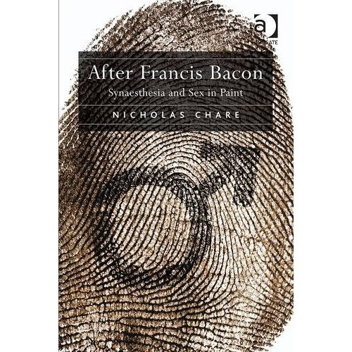 after francis bacon synaesthesia paint chare book
