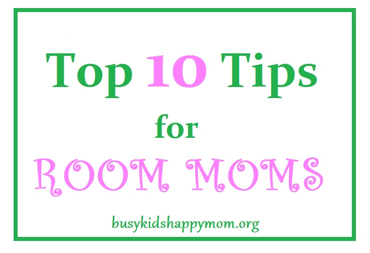Thrive and Survive as a Room Mom.  Top 10 Tips for Room Moms (with teacher printable).  Links to other great sites too.