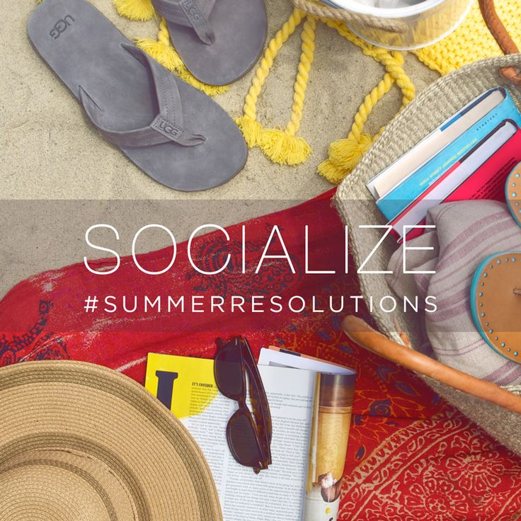Spend time with friends and make some new ones in the process. #Socialize #SummerResolutions