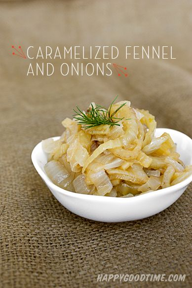 Caramelized Onions and Fennel // Tasty Toppings