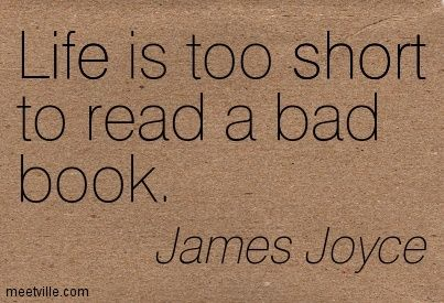 Life is Too Short to Read a Bad Book