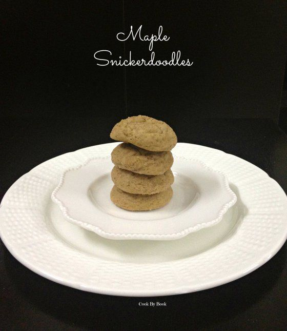 Maple Snickerdoodles | Cook By Book | Pinterest
