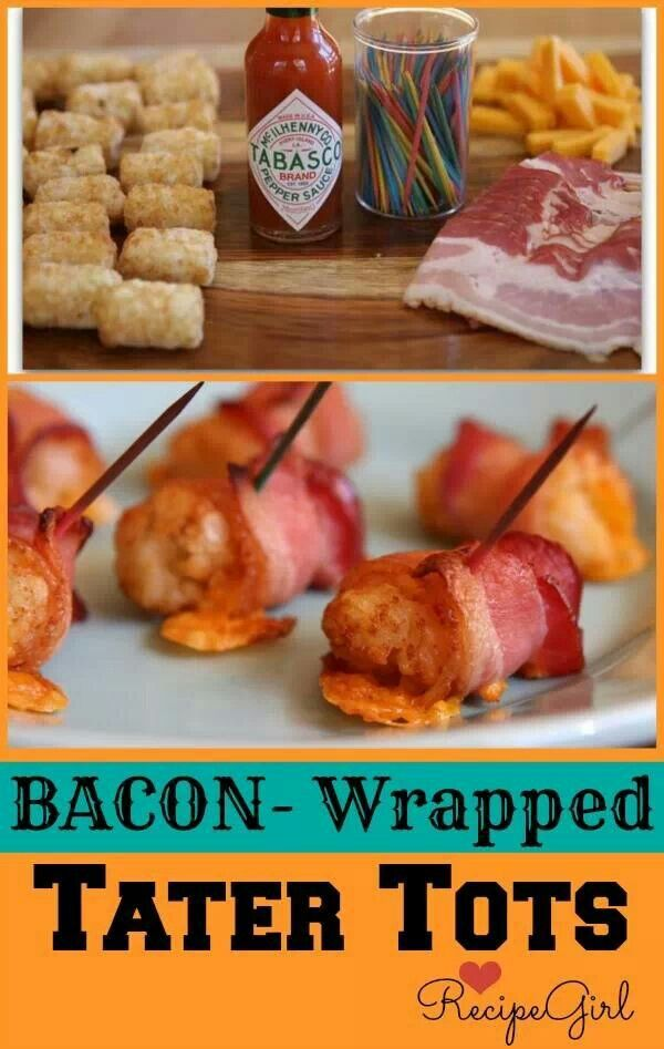 Bacon & cheese wrapped tator tots   Yummy Food   Pinterest